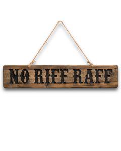 No Riff Raff Rustic Wooden Message Plaque